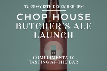 Chop House Butchers Ale.....Our New Brew!